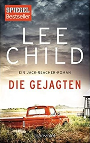 Child, Lee - Jack Reacher 18 - Die Gejagten
