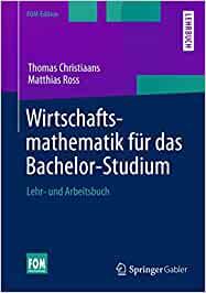 Christiaans, Thomas; Ross, Matthias - Wirtschaftsmathematik für das Bachelor-Studium - Lehr- und Arbeitsbuch