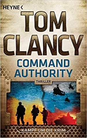 Clancy, Tom - Jack Ryan 16 - Command Authority - Kampf um die Krim