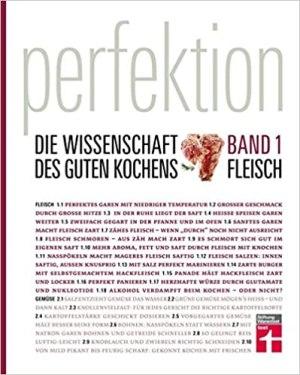 Crosby, Guy - Perfektion - Die Wissenschaft des guten Kochens - Band 1 - Beste Zubereitung von Fleisch, Fisch und Eiern - Über 150 Rezepte