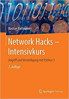 Ballmann, Bastian - Network Hacks - Intensivkurs - Angriff und Verteidigung mit Python 3