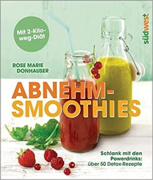 Donhauser, Rose Marie - Abnehm Smoothies