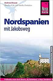 Drouve, Andreas - Reise Know-How Nordspanien mit Jakobsweg- Reiseführer für individuelles Entdecken