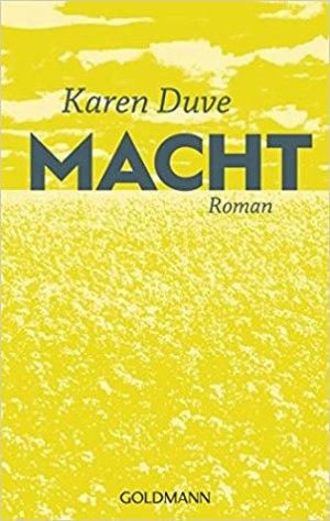 Duve, Karen - Macht
