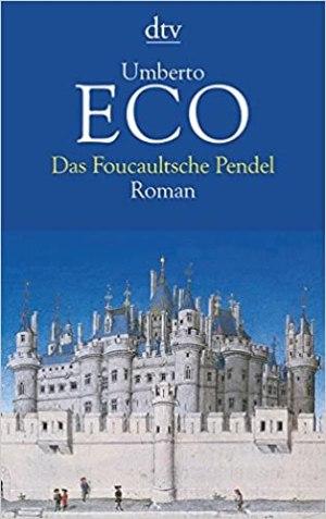 Eco, Umberto - Das Foucaultsche Pendel