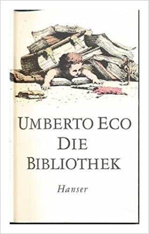 Eco, Umberto - Die Bibliothek