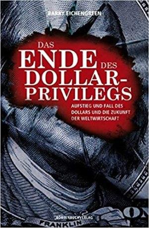 Eichengreen, Barry - Das Ende des Dollar-Privilegs