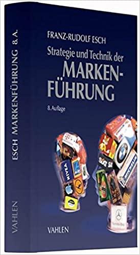 Esch, Franz-Rudolf - Strategie und Technik der Markenführung