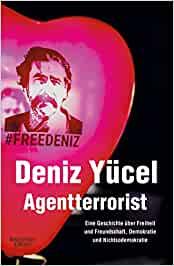 Yücel, Deniz - Agentterrorist - Eine Geschichte über Freiheit und Freundschaft, Demokratie und Nichtsodemokratie