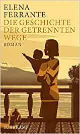 Ferrante, Elena - Neapolitanische Saga 03 - Die Geschichte der getrennten Wege