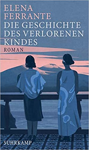 Ferrante, Elena - Neapolitanische Saga 04 - Die Geschichte des verlorenen Kindes
