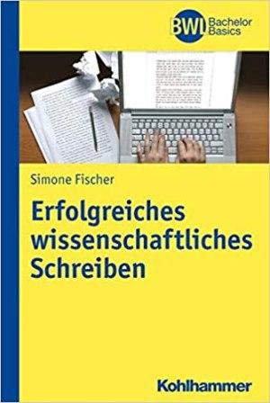 Fischer, Simone - Erfolgreiches wissenschaftliches Schreiben