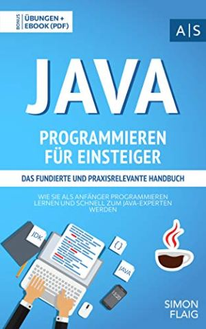 Flaig, Simon - Java Programmieren für Einsteiger