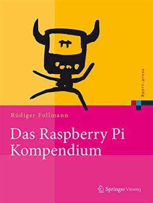 Follmann, Rüdiger - Das Raspberry Pi Kompendium
