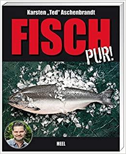Aschenbrandt, Karsten - Fisch pur