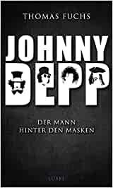 Fuchs, Thomas - Johnny Depp - Der Mann hinter den Masken