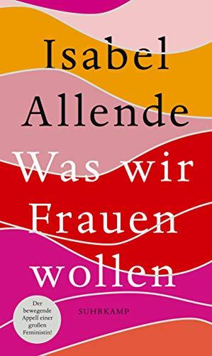 Allende, Isabel - Was wir Frauen wollen