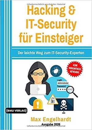Engelhardt, Max - Hacking & IT-Security für Einsteiger Der leichte Weg zum IT-Security-Experten