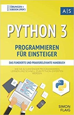 Flaig, Simon - Python 3 Programmieren für Einsteiger