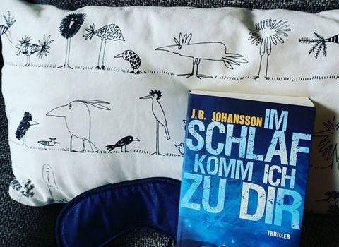 Rezension – Im Schlaf komm ich zu dir – J.R. Johansson