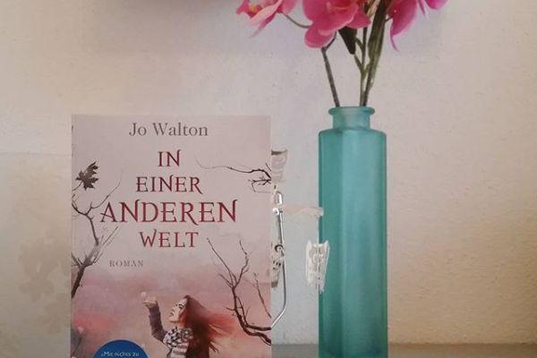 Rezension – In einer anderen Welt – Jo Walton
