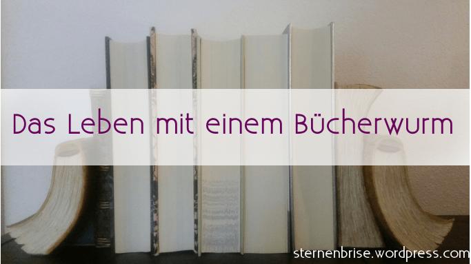 Das Leben mit einem Bücherwurm