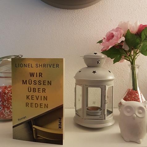 Rezension – Wir müssen über Kevin reden – Lionel Shriver