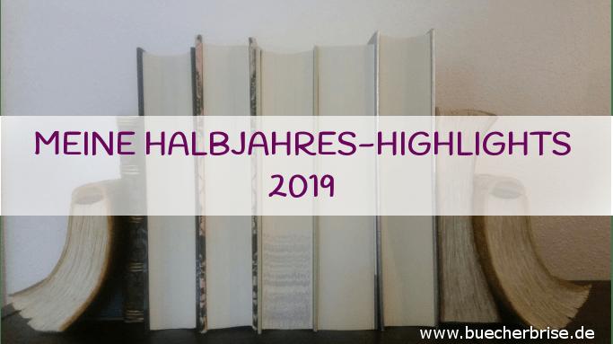Meine buchigen Halbjahres-Highlights 2019