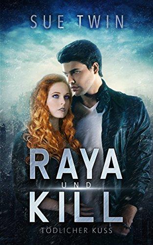 Raya & Kill - Tödlicher Kuss