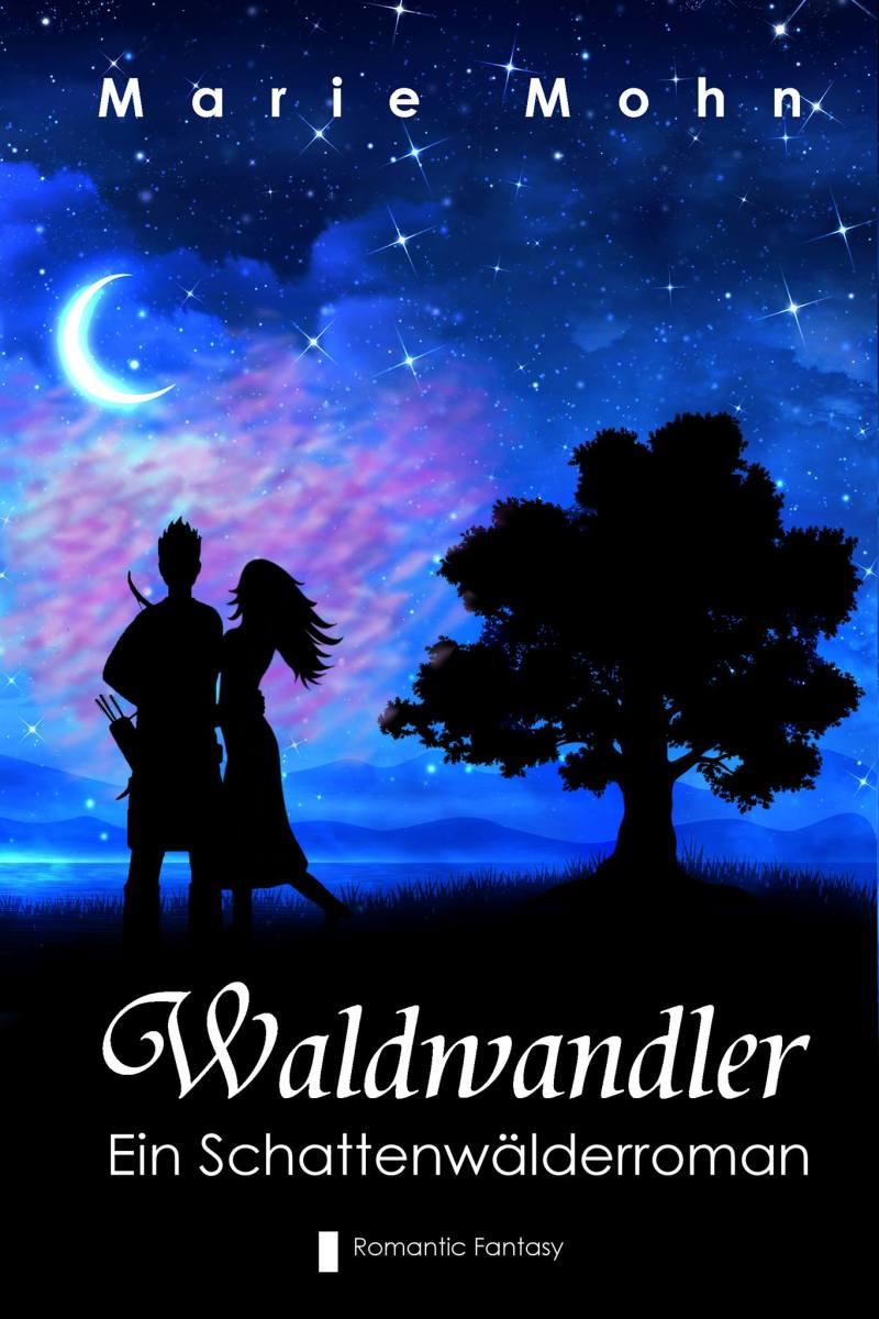 [Rezension]Waldwandler - Ein Schattenwälderroman
