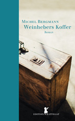 Michael Bergmann: Weinhebers Koffers