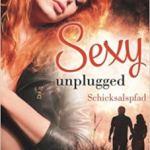Sexy unplugged: Schicksalspfad von Lucia Vaughan