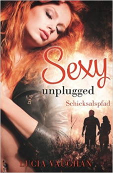 Sexy unplugged: Schicksalspfad (Feelings Reihe 2) Book Cover