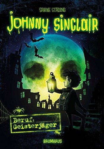 Kinderbuch: Johnny Sinclair - Beruf: Geisterjäger