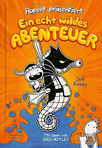 Rupert präsentiert: Ein echt wildes Abenteuer von Jeff Kinney