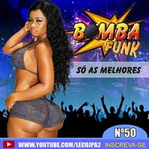 Bomba Funk - Só As Melhores Vol. 50 (2016)