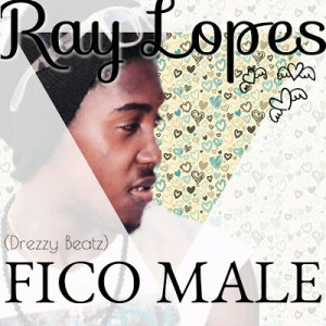 Ray Lopes - Fico Male (Guetto Zouk) 2016