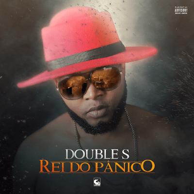 Double S - Rei Do Panico (Mixtape) 2016