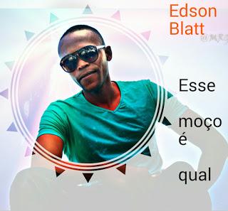 Edson Blatt - Esse Moço e Qual (Ghetto Zouk) 2016
