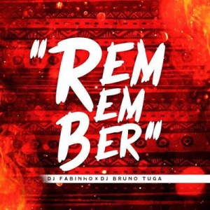 Dj Bruno Tuga & Dj Fabinho - Remember Part II (Radio Edit) 2016