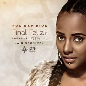 Eva RapDiva - Final Feliz (feat. Landrick) (Kizomba) 2016