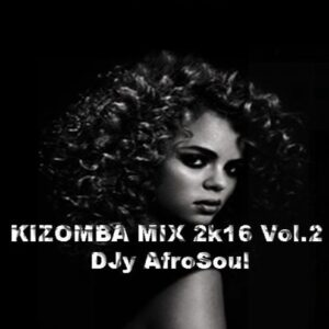 KIZOMBA MIX 2k16 Vol.2 DJy AfroSoul