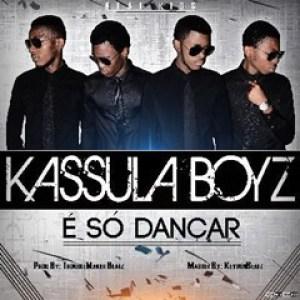 Kassula Boyz - É Só Dançar (Afro House) 2016