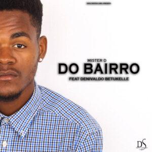 Mister D - Do Bairro Feat. Denivaldo Bettukelle (Rap) 2016