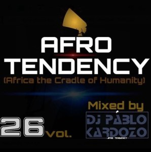 Pablo Kardozo - Afro Tendency Vol.26 (Africa The Cradle Of Humanity) 2016