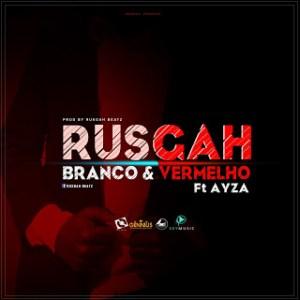 Rusgah Feat. Ayza - Branco e Vermelho (Kizomba) 2016