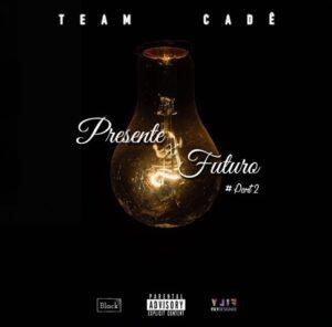 Team Cadê - Presente Futuro Pt.2 (2016)