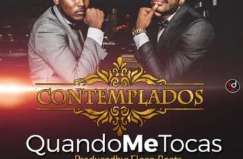 Contemplados - Quando Me Tocas (Kizomba) 2016