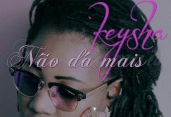 Keysha - Não Da Mais (R&B) 2016