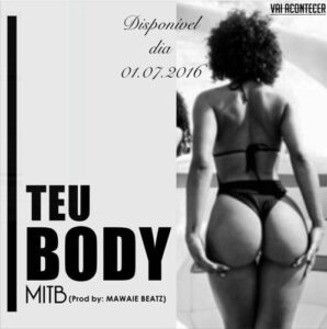 MITB - Teu Body (Ghetto Zouk) 2016